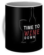 Wine Lover Time To Wine Down Wine Bottle Wine Glass Coffee Mug