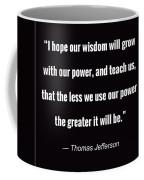 Wisdom Will Grow Coffee Mug