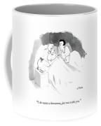 Woman Tells Husband She Wants A Threesome Without Him. Coffee Mug