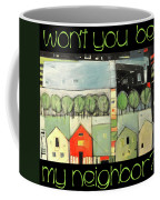 Wont You Be My Neighbor Coffee Mug
