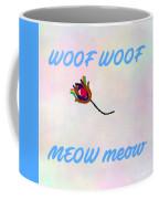 Woof Woof Meow Meow Coffee Mug
