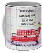 A Birds Wisdom Coffee Mug