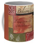Words To Live By Believe Coffee Mug