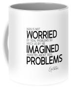 Worried By Imagined Problems - Epictetus Coffee Mug