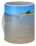 Write Troubles In The Sand Carve Blessings In Stone Coffee Mug