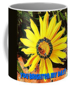 You Brighten My Day Coffee Mug
