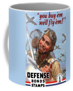 You Buy 'em We'll Fly 'em Coffee Mug by War Is Hell Store