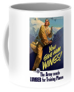 You Give Him Wings - Ww2 Coffee Mug