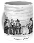 You Lose Your Phone Again Coffee Mug