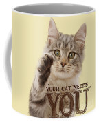 Your Cat Needs You Coffee Mug