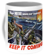 Your Metal Saves Our Convoys Coffee Mug by War Is Hell Store