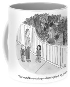Your Munchkins Are Always Welcome To Play In My Garden Coffee Mug