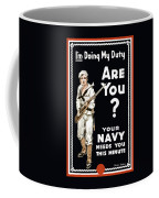 Your Navy Needs You This Minute Coffee Mug by War Is Hell Store