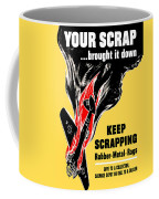 Your Scrap Brought It Down  Coffee Mug by War Is Hell Store