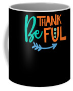 Be Thankful Thanksgiving Turkey Dinner Thank You Graphic Coffee Mug