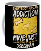 Doberman Funny Dog Addiction Coffee Mug