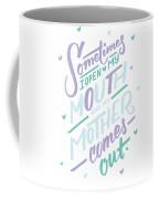 I Open My Mouth And My Mother Daughter Shirt Mug Funny Humor Coffee Mug