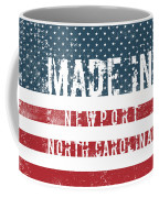 Made In Newport, North Carolina Coffee Mug