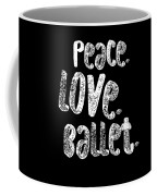 Peace Love Ballet Shirt Dancing Gift Cute Ballerina Girls Dancer Dance Light Coffee Mug
