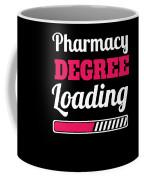 Pharmacy Degree Loading Student Pharmacist Apparel Coffee Mug