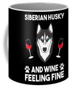 Siberian Husky And Wine Felling Fine Dog Lover Coffee Mug