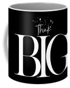Text Art Think Big Coffee Mug