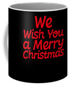 We Wish You A Merry Christmas Secret Santa Love Christmas Holiday Coffee Mug