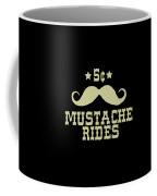 5 Cent Mustache Rides Sarcastic Funny Coffee Mug