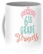 6th Grade Princess Adorable For Daughter Pink Tiara Princess Coffee Mug