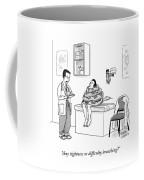Any Tightness? Coffee Mug