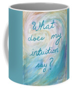Art Therapy For Your Wall What Does My Intuition Say?  Coffee Mug