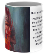 She Threw Her Ring Into The Fire Coffee Mug