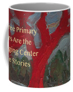 The Three Primary Colors Are The Unchanging Center Of The Stories Coffee Mug