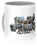 Big Letter Palm Springs California Coffee Mug