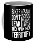 Bikes Dont Leak Oil They Mark Territory Skull Coffee Mug