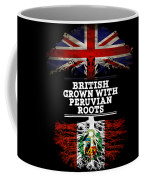 British Grown With Peruvian Roots Coffee Mug