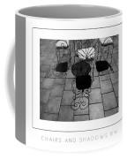 Chairs And Shadows Bw Poster Coffee Mug