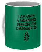 Christmas Morning Person Coffee Mug by Nancy Ingersoll