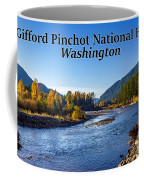 Cispus River In The Gifford Pinchot National Forest, Washington State Coffee Mug