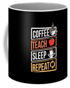 Coffee Lover Coffee Teach Sleep Birthday Gift Idea Coffee Mug