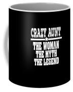 Crazy Aunt The Woman Myth Legend Coffee Mug