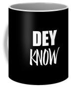 Dey Know Coffee Mug