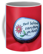 Don't Believe Everything You Think Painted Rock Coffee Mug