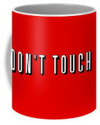 Don't Touch Me And Chill Coffee Mug