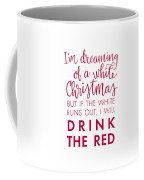 Drink The Red Coffee Mug by Nancy Ingersoll