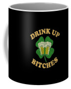 Drink Up Bitches Vintage St Patricks Day Coffee Mug