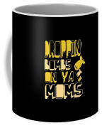 Droppin Bombs On Ya Moms Coffee Mug