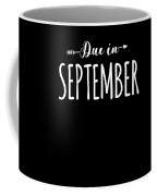 Due In September Funny Maternity Coffee Mug