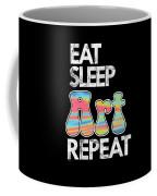 Eat Sleep Art Repeat Funny Artist Creative Art Lovers Gift Coffee Mug