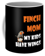 Finch Mom My Kidds Have Wings Coffee Mug